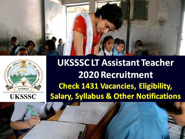 UKSSSC LT 2020 Assistant Teacher Recruitment Exam Registration @lt.uksssconline.in till 4th December: Check 1431 Vacancies, Eligibility, Salary, Syllabus & Other Notifications
