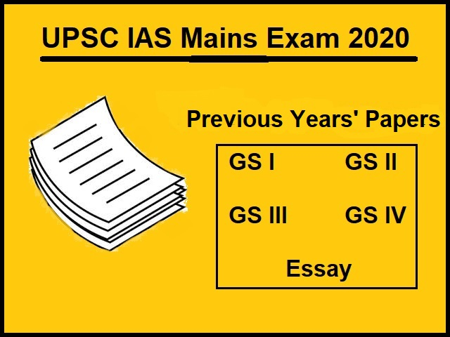 UPSC (IAS) Mains 2020: Check Previous Years' Papers of Essay & All GS Papers (2019-2009)