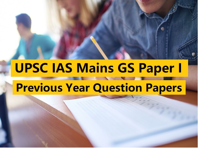 UPSC IAS Mains 2020: Previous Year Question Papers (GS Paper I) 2019 to 2005