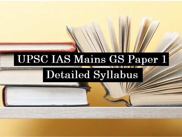 UPSC IAS Mains 2020: Detailed Syllabus for GS Paper I (History, Geography & Indian Society)