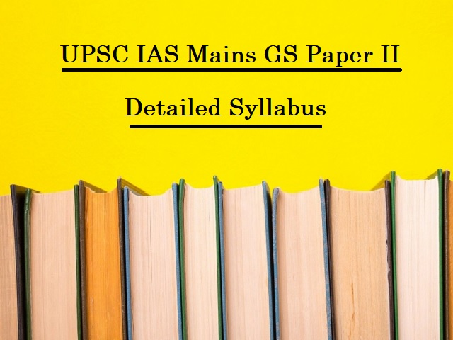 UPSC IAS Mains 2020: Detailed Syllabus for GS Paper II (Polity, Governance & International Relations)