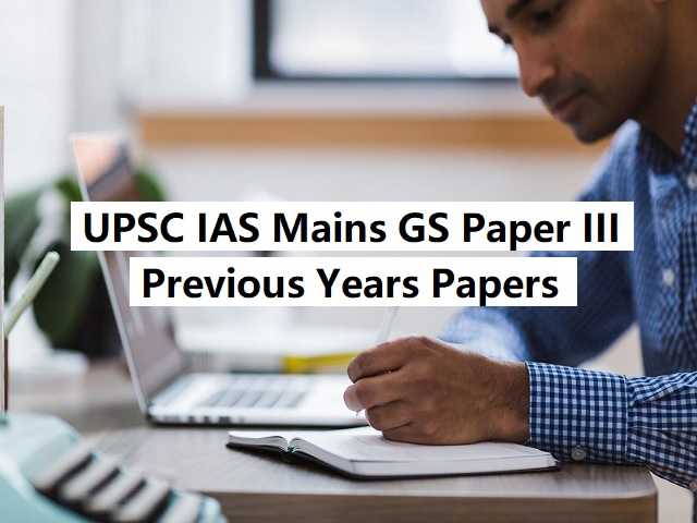 UPSC IAS Mains 2020: Previous Years Question Papers (GS Paper III) 2019 to 2008