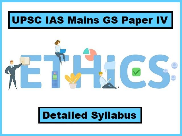UPSC IAS Mains 2020: Detailed Syllabus for GS Paper IV (Ethics, Integrity & Aptitude)