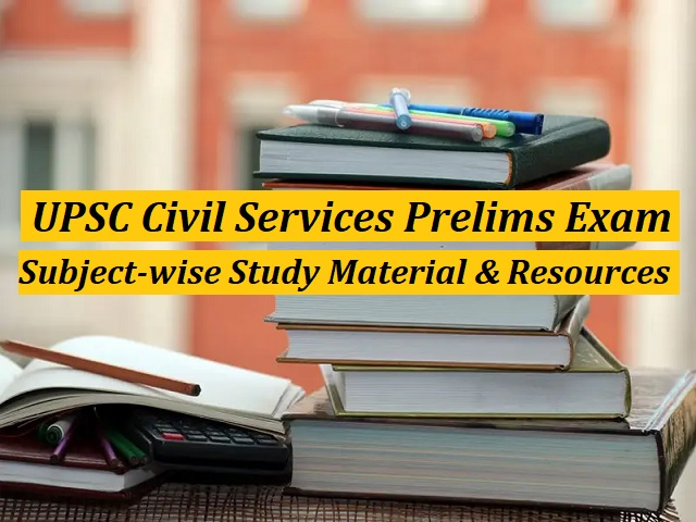 UPSC (IAS) Prelims 2021: Subject-wise Study Material & Important Resources for Complete Preparation