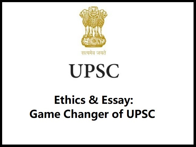 Ethics & Essay: The Game Changer of UPSC