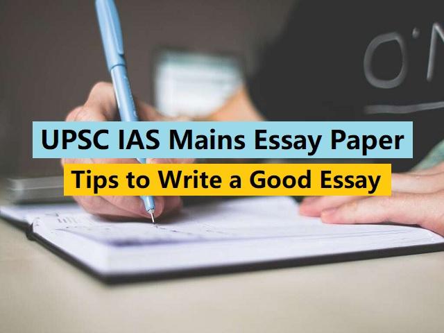 UPSC IAS Mains 2020: How to Write a Good Essay?