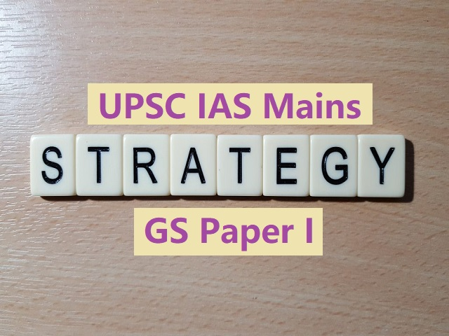 UPSC IAS Mains 2020: Section-Wise Preparation Strategy for GS Paper I