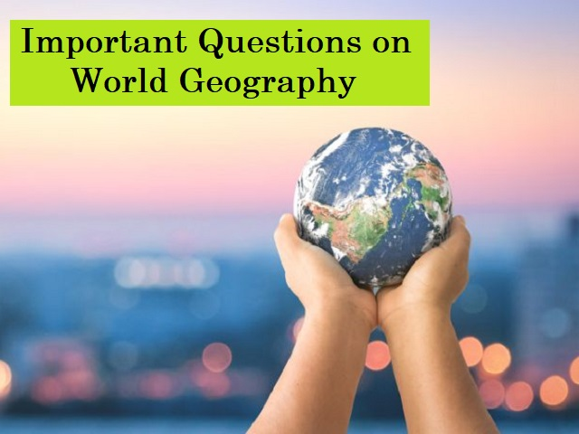 UPSC (IAS) Prelims 2020: Important Questions on World Geography
