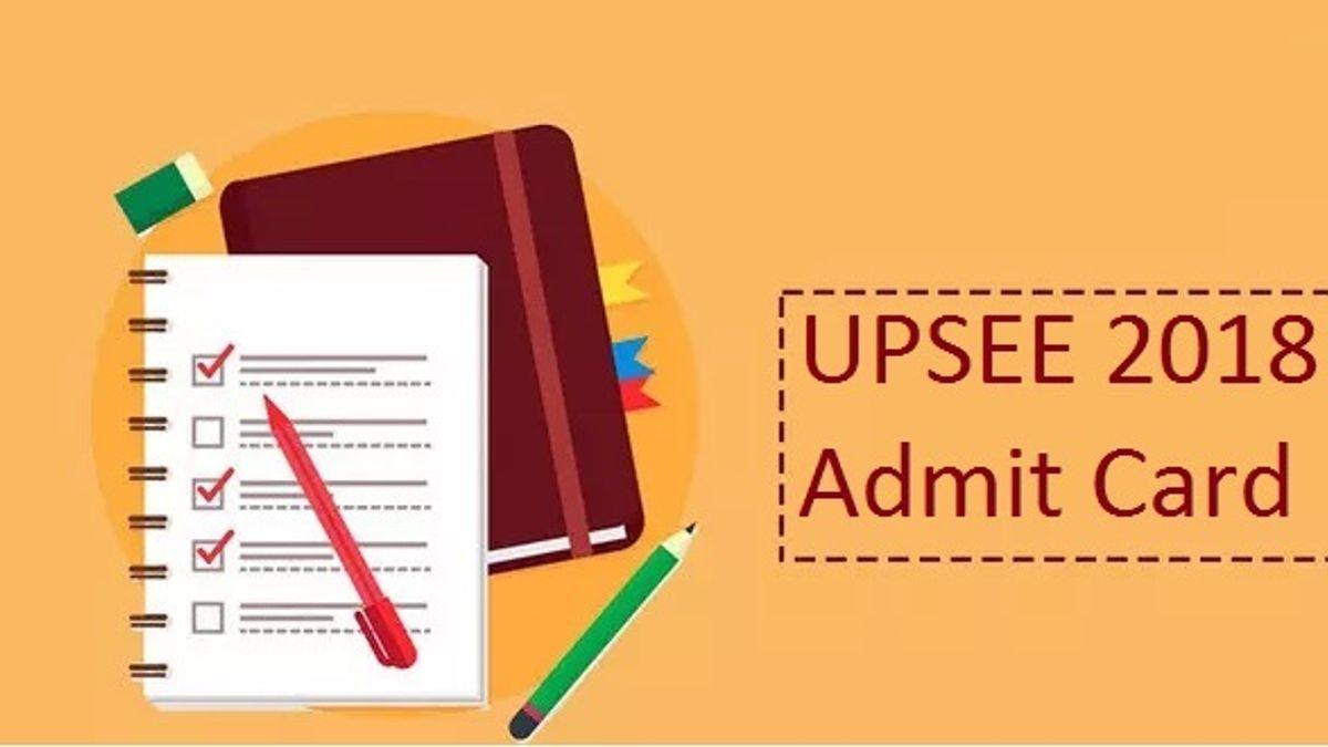 Steps to download UPSEE 2018 Admit Card