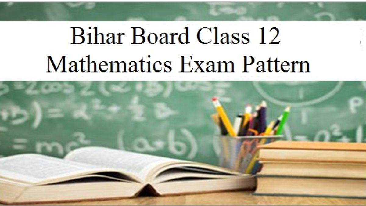 Mathematics Exam Pattern-Bihar Board