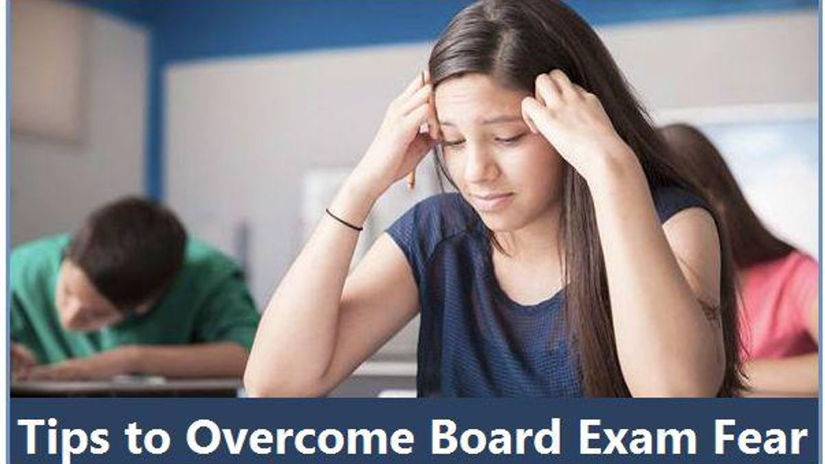 Tips to Overcome the Board Exam Fear