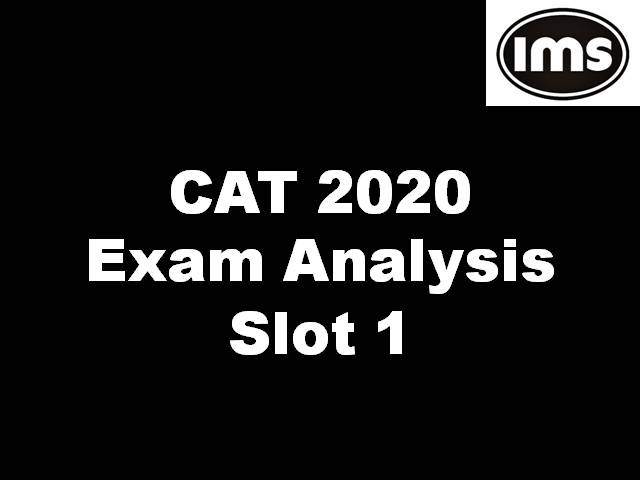 CAT 2020 Analysis by IMS Learning - Get Detailed CAT Paper Analysis for Slot 1