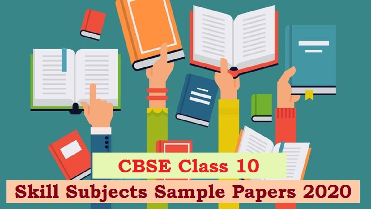 CBSE Sample Papers 2020 for Class 10 Skill Subjects/Vocational Subjects Released with Marking Scheme