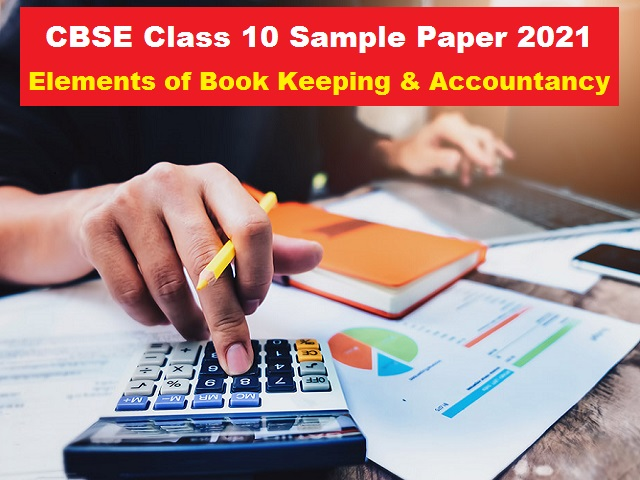 CBSE Class 10 Elements of Book Keeping and Accountancy Sample Paper 2021