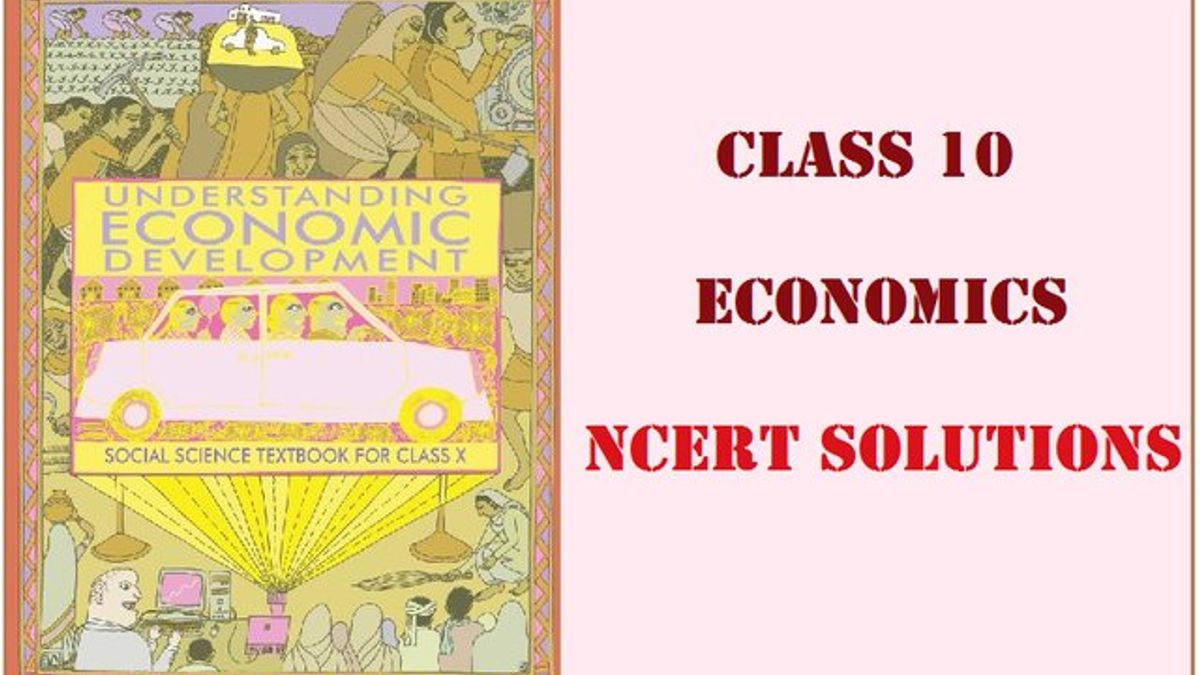 NCERT Solutions for Class 10 Social Science Economics Understanding Economic Development