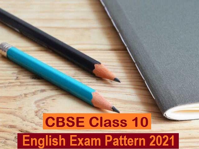 CBSE Class 10 English Exam Pattern 2021