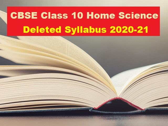 CBSE Class 10 Home Science Deleted Syllabus for 2020-2021