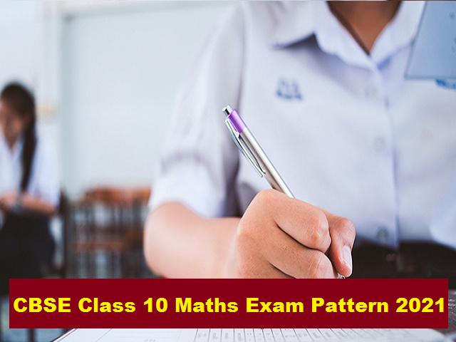 CBSE Class 10 Maths Examination Pattern 2021