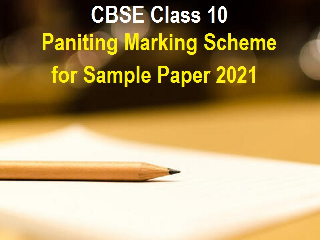 CBSE Class 10 Painting Marking Scheme for Sample Paper 2021