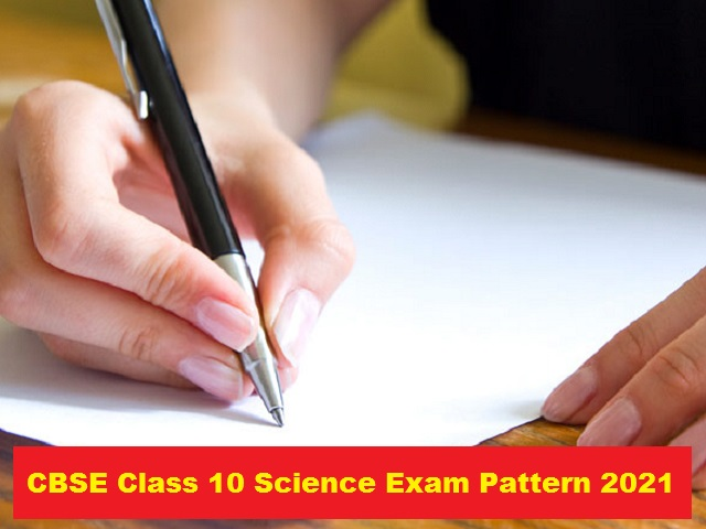 CBSE Class 10 Science Exam Pattern 2021