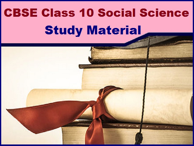 CBSE Class 10 Social Science Study Material