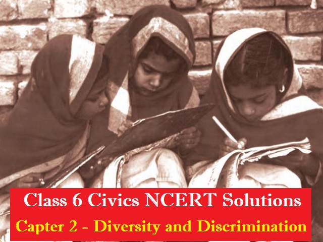 NCERT Solutions for Class 6 Social Science Civics Chapter 2 Diversity and Discrimination