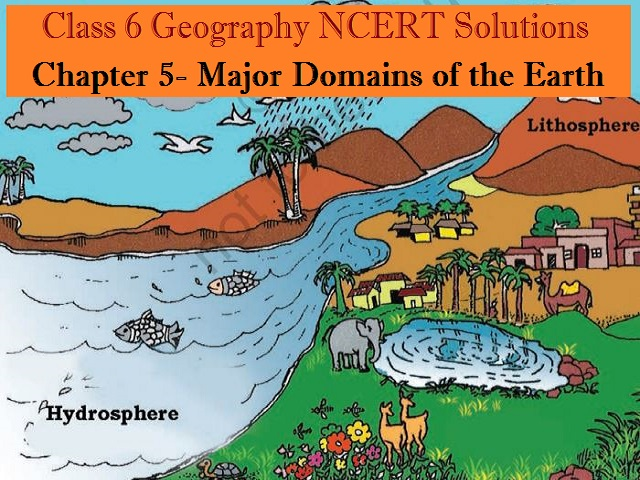 NCERT Solutions for Class 6 Social Science Geography Chapter 5