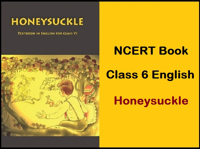 NCERT Class 6 English Book Honeysuckle