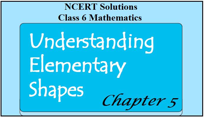 NCERT Solutions for Class 6 Maths Chapter 5 - Understanding Elementary Shapes