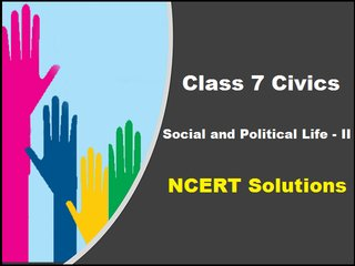 NCERT Solutions for Class 7 Civics (Social and Political Life - II) - All Chapters