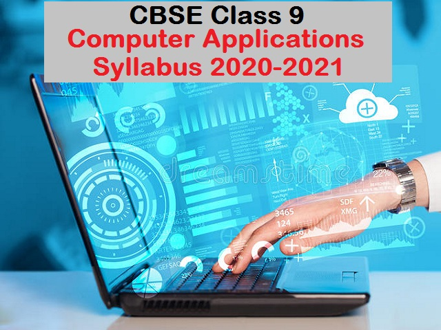 CBSE Class 9 Revised Computer Applications Syllabus for 2020 2021