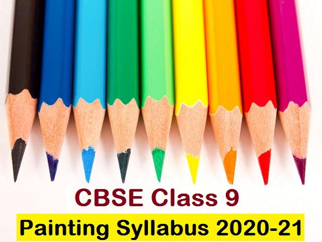 CBSE Class 9 Painting Syllabus 2020-2021