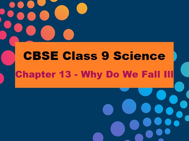 CBSE Class 9 Science Extra Questions and Answers Chapter 13 Why Do We Fall Ill