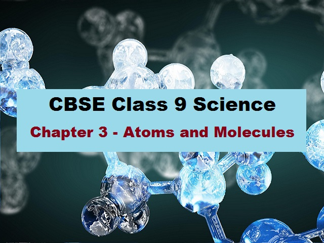 CBSE Class 9 Science Extra Questions for Chapter 3 Atoms and Molecules