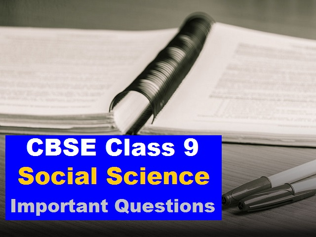 CBSE Class 9 Social Science Important Questions and Answers
