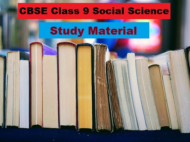 CBSE Class 9 Social Science Study Material