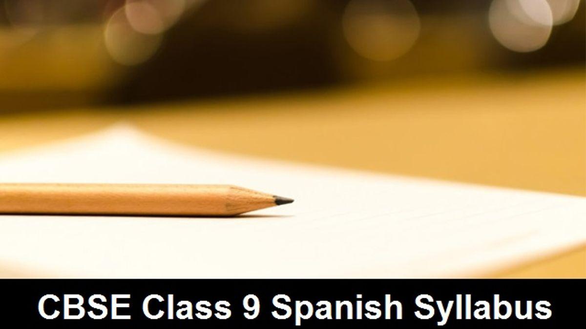 CBSE Class 9 Spanish Syllabus 2020-2021