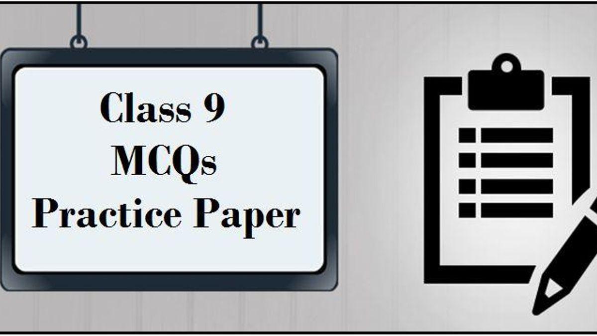CBSE Class 9 MCQs Practice Paper: Set I