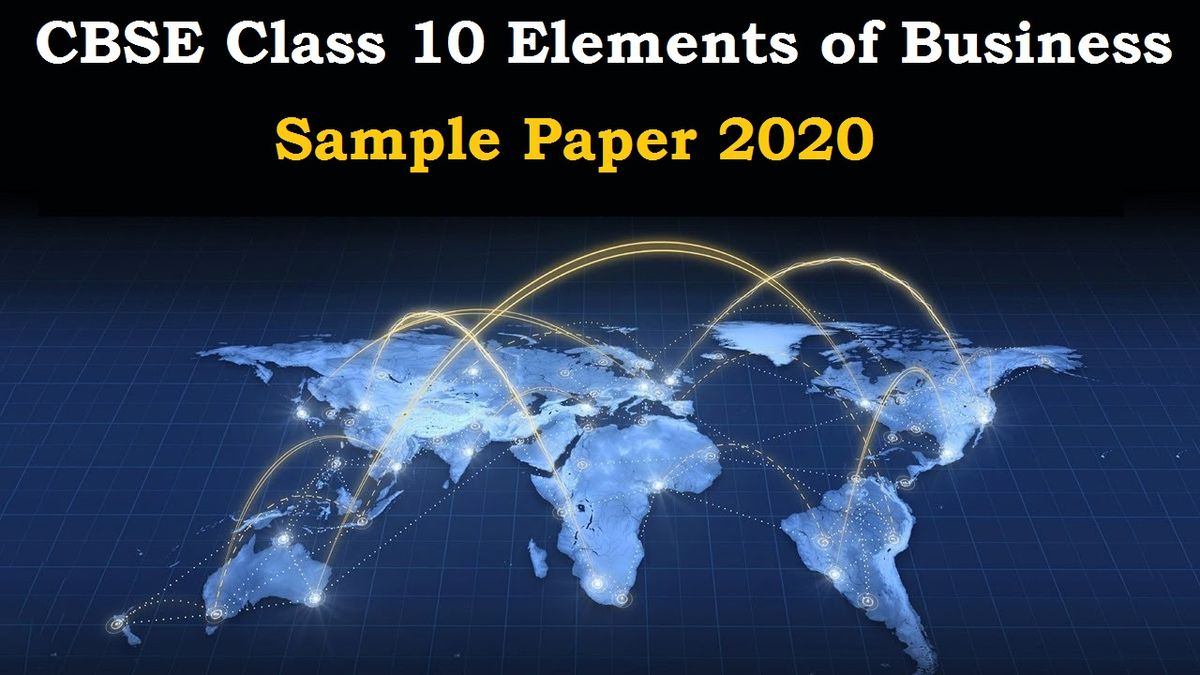 CBSE Class 10 Elements of Business Sample Paper 2020
