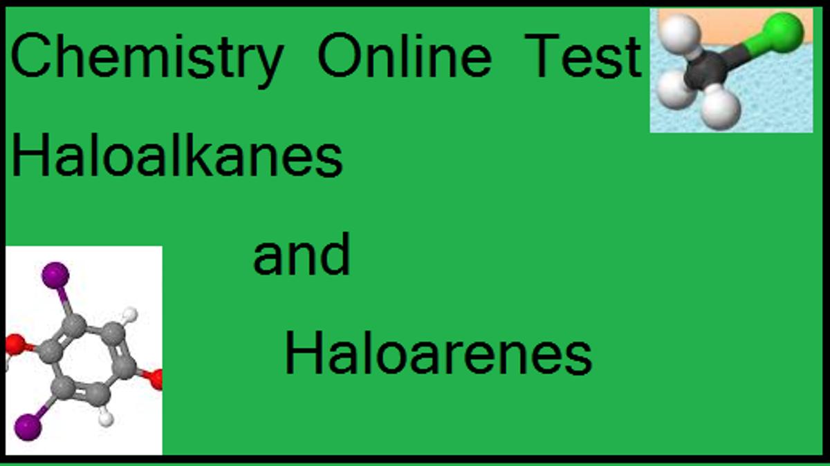 Chemistry Online Test: Haloalkanes and Haloarenes