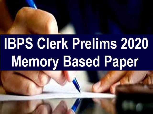IBPS Clerk Prelims Memory Based Paper 2020