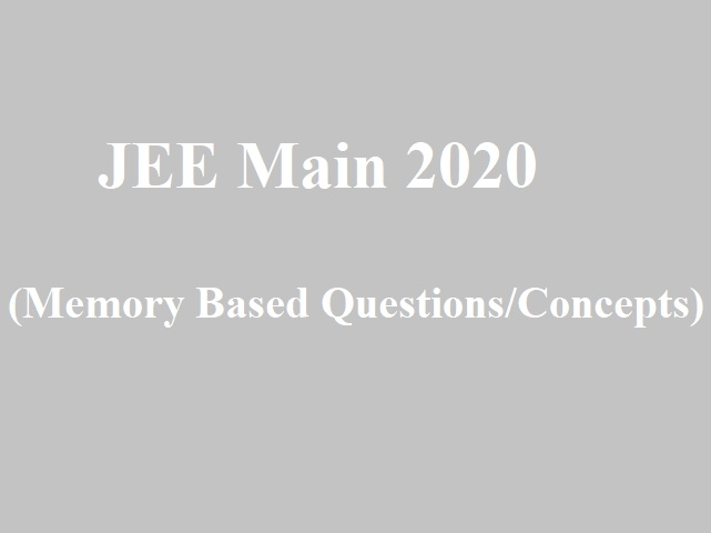 JEE Main 2020 (2nd September): Memory Based Questions, Topics, Concepts & More