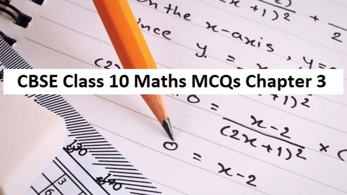 CBSE Class 10 Maths MCQs Chapter 3