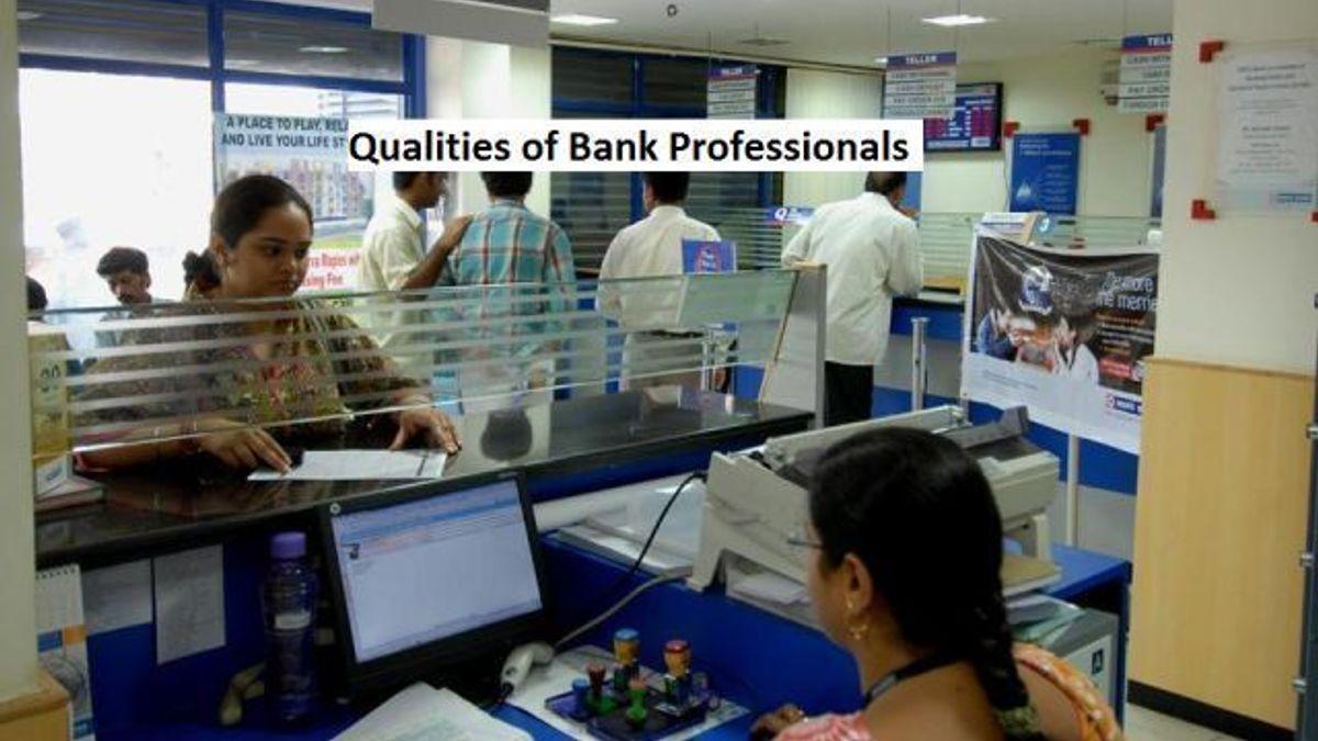 10 Great Qualities a PSU Bank Employee should possess