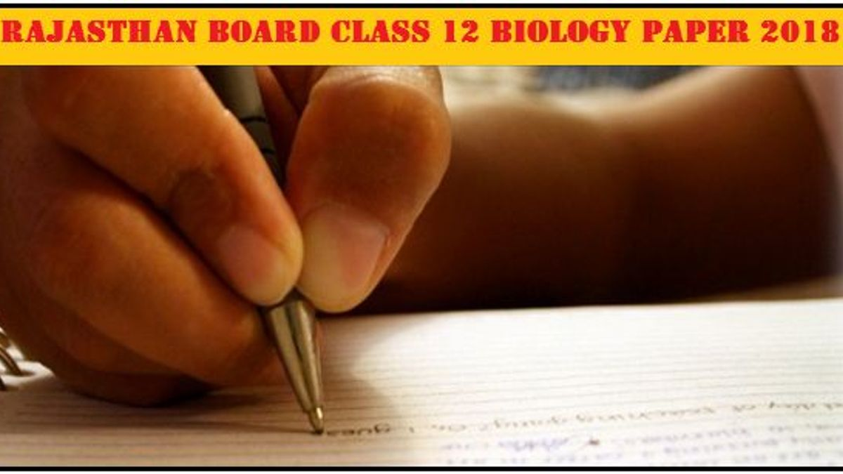 Rajasthan Board Class 12 Biology Solved Question Paper 2018