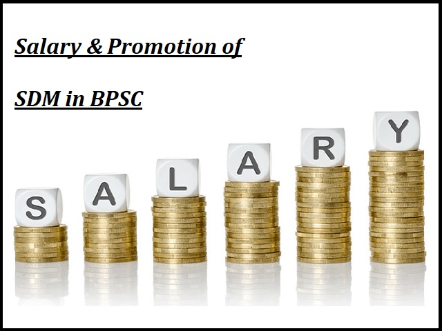 Salary and Promotion of SDM in BPSC