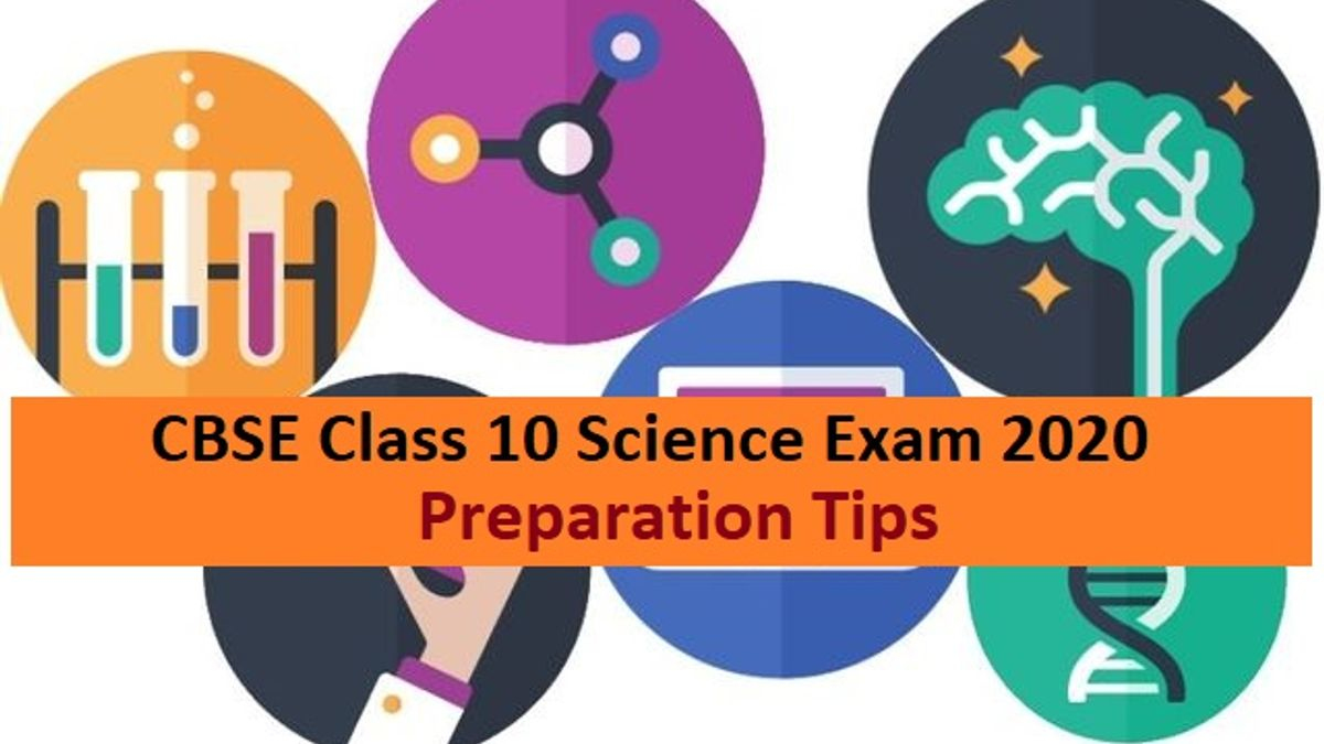 CBSE Class 10 Science Exam 2020 Last Minute Preparation Tips