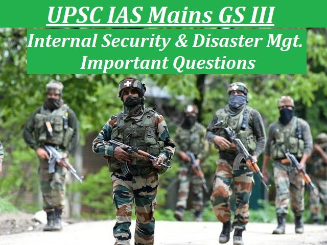 UPSC IAS Mains 2020: Important Questions for GS III (Internal Security & Disaster Management)