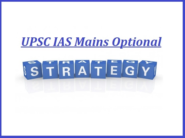 UPSC IAS Mains 2021: Preparation Strategy for Optional Papers