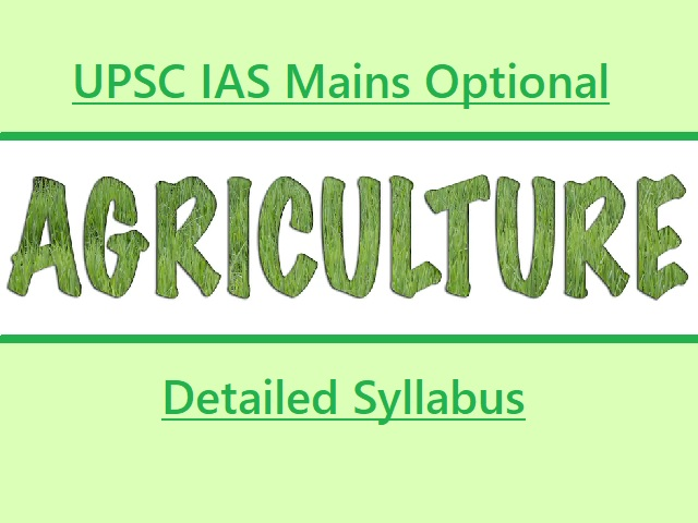 UPSC IAS Mains 2020: Syllabus for Agriculture Optional Paper